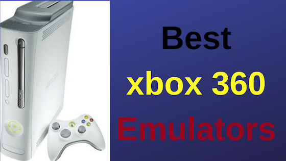 Best xbox 360 Emulators